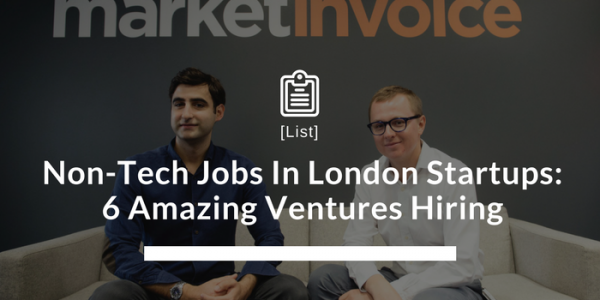 London Startup Jobs- 6 Amazing Ventures Hiring