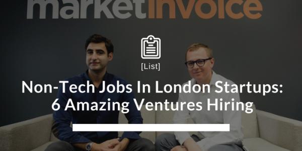 London Startup Jobs- 6 Amazing Ventures Hiring