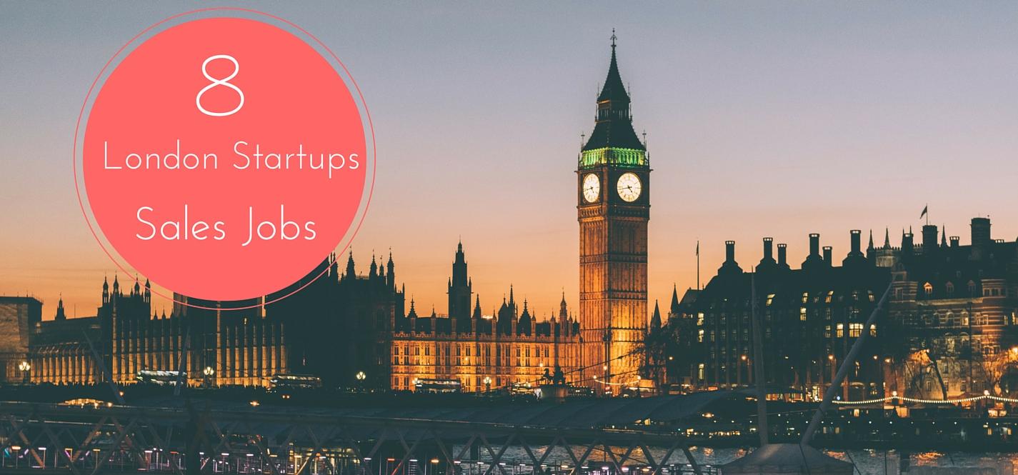 london startup sales jobs 8 london tech startups hiring in 2016