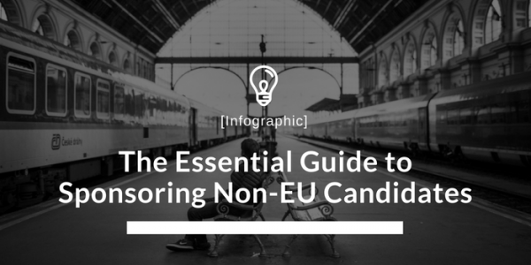 The Essential Guide to Sponsoring Non-EU Candidates