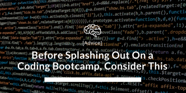 Before Splashing Out On a Coding Bootcamp, Consider This