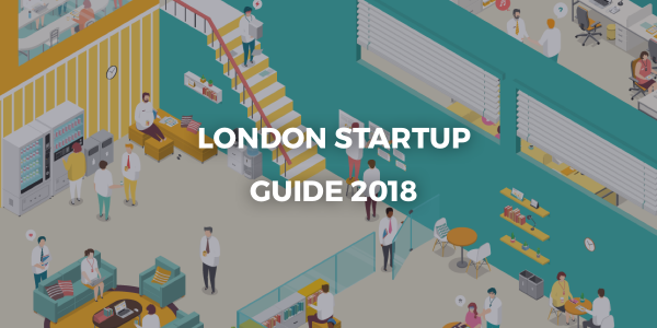 London Startup Guide 2018